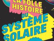 La folle histoire du Système solaire