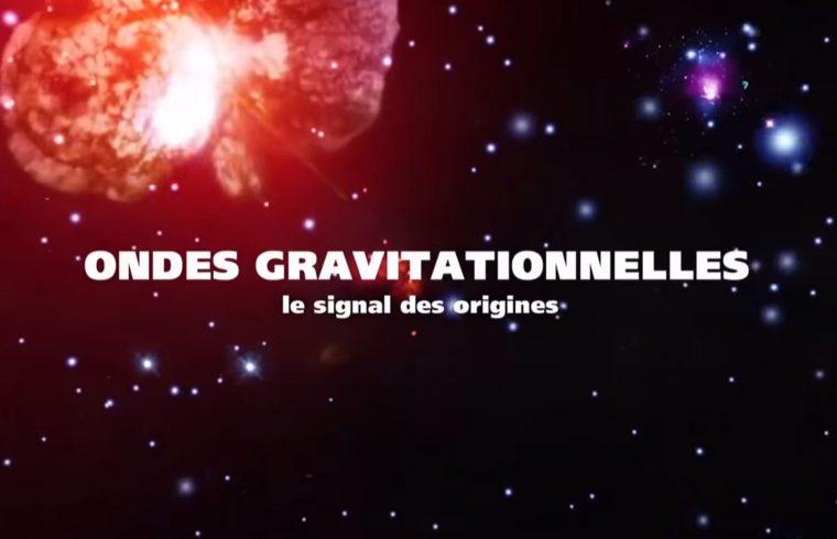 Ondes gravitationnelles : le signal des origines (ARTE Replay)